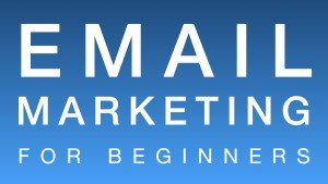 Email Marketing for Beginners @ Online